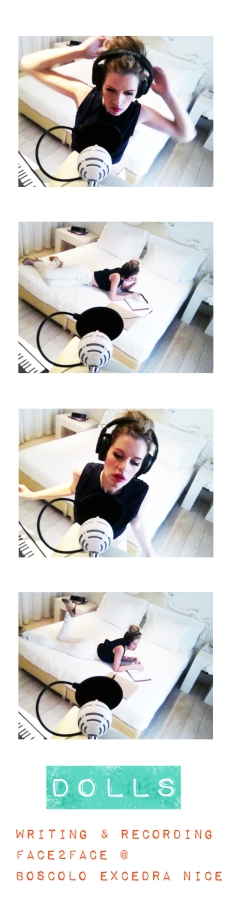 DOLLS Recording FACE 2 FACE in Nice