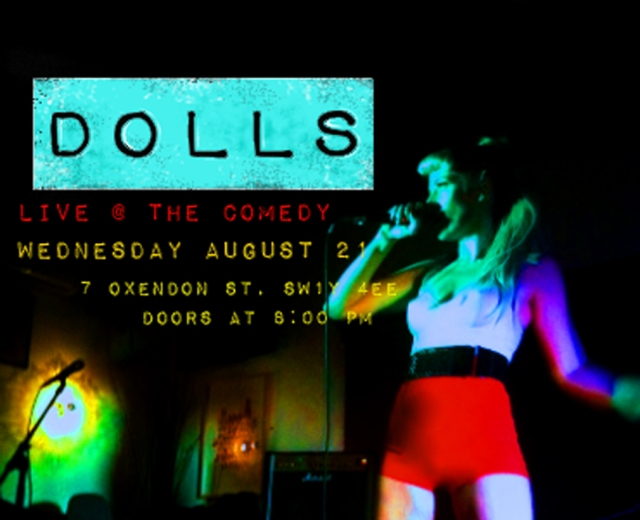 DOLLS Live at the Comedy Pub in Leicester Square August 21st 2013 flyer