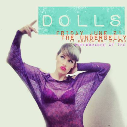 DOLLS at Hoxton Underbelly - June 21 2013 - FLYER