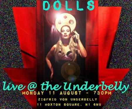 DOLLS Live at Zigfried Von Underbelly of Hoxton, August 11th 2014