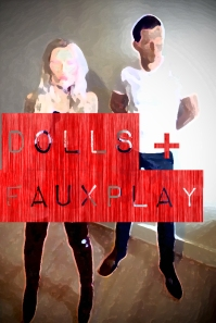 DOLLS + FAUXPLAY - LONDON - ELECTRONIC BAND - UK