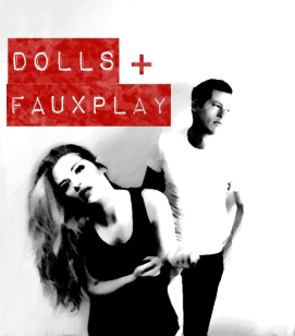 DOLLS + FAUXPLAY - JUST STOP = SYNTH POP REALNESS FROM LONDON, UK