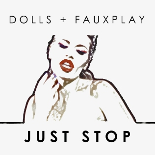 DOLLS + Fauxplay debut single JUST STOP Single Artwork
