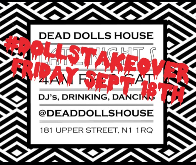 DOLLS #DOLLStakeover Dead Dolls House Islington